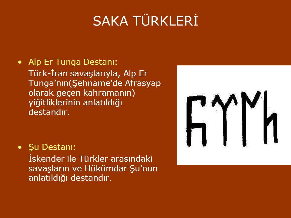 SAKA TÜRKLERİ Alp Er Tunga Destanı: