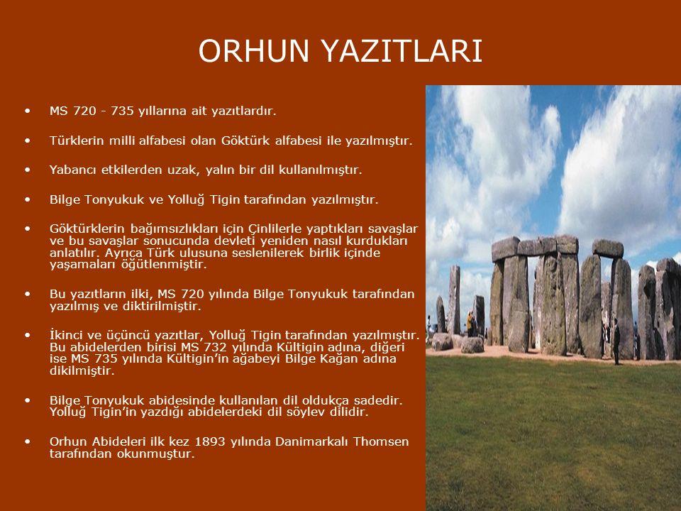 ORHUN YAZITLARI MS 720 - 735 yıllarına ait yazıtlardır.
