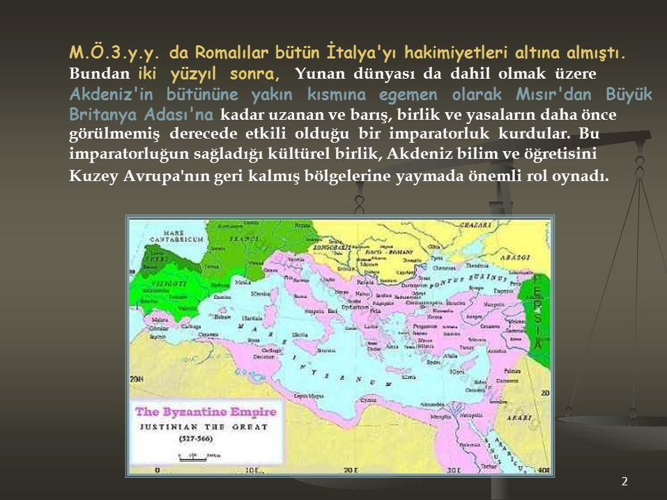 M.Ö.3.y.y. da Romalılar bütün İtalya yı hakimiyetleri altına almıştı.