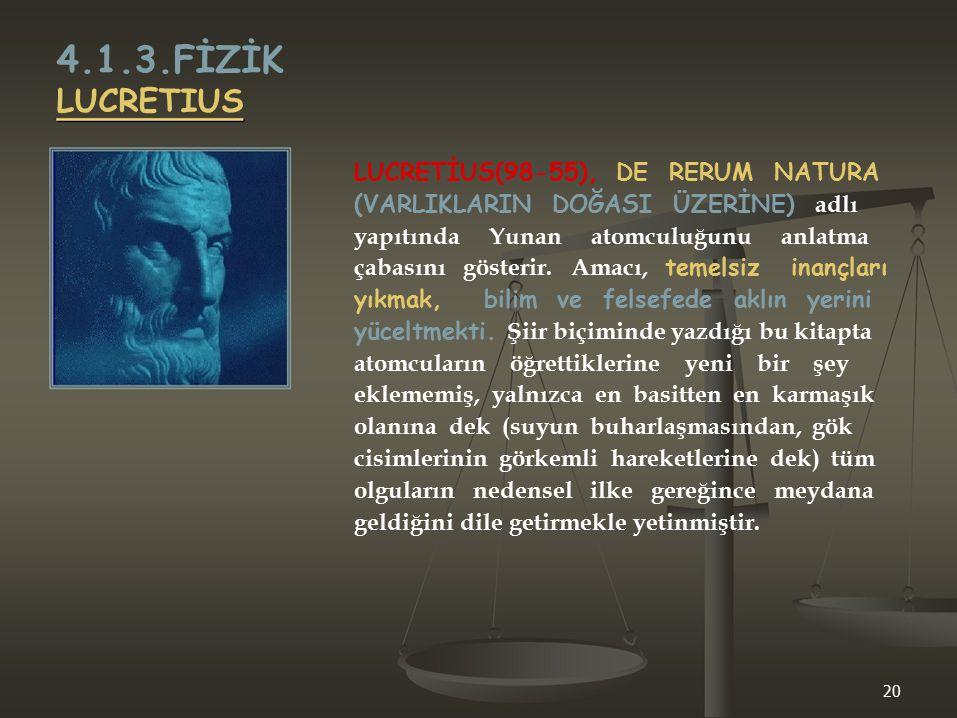 4.1.3.FİZİK LUCRETIUS LUCRETİUS(98-55), DE RERUM NATURA