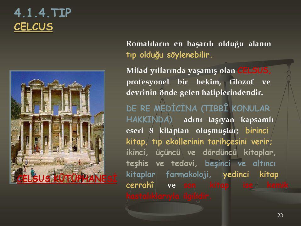 4.1.4.TIP CELCUS Romalıların en başarılı olduğu alanın