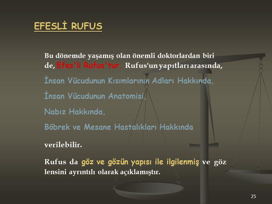 EFESLİ RUFUS Bu dönemde yaşamış olan önemli doktorlardan biri