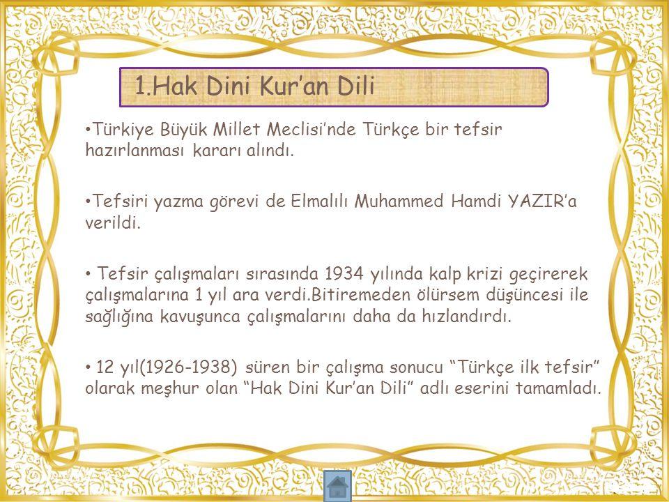 1.Hak Dini Kur'an Dili Türkiye Büyük Millet Meclisi'nde Türkçe bir tefsir hazırlanması kararı alındı.