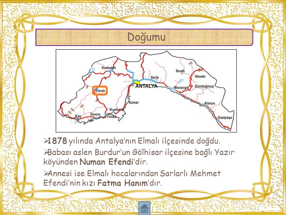 Doğumu 1878 yılında Antalya'nın Elmalı ilçesinde doğdu.