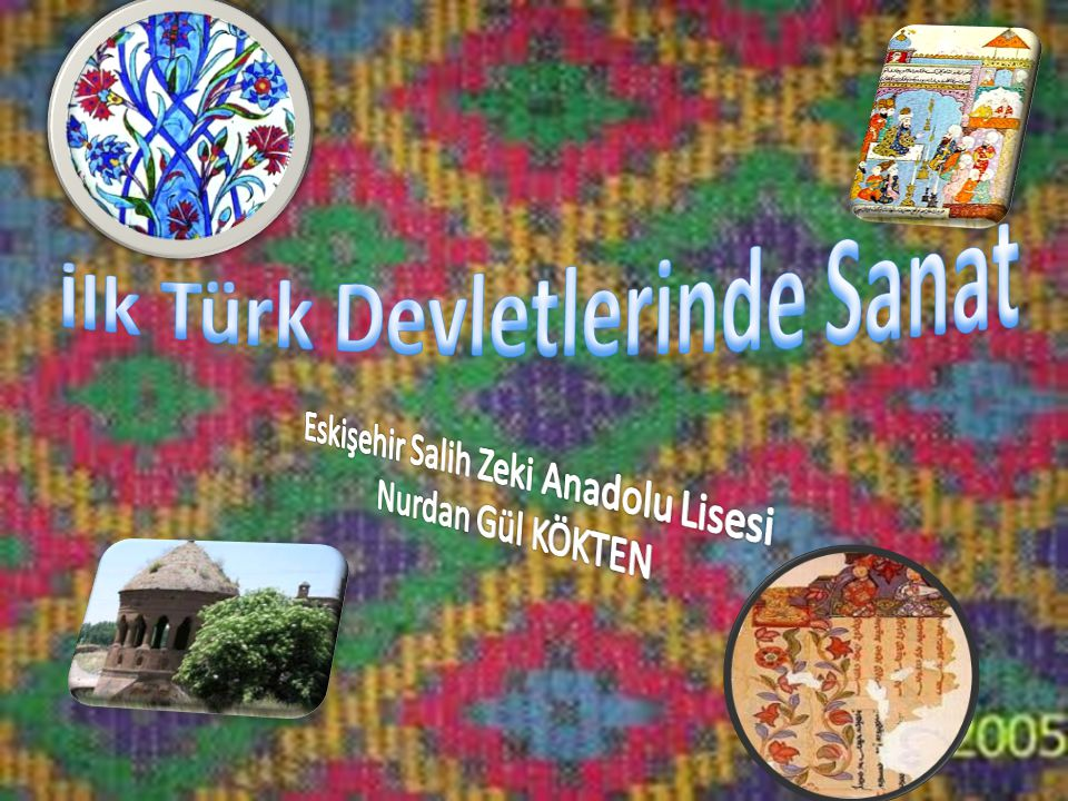 İlk Türk Devletlerinde Sanat