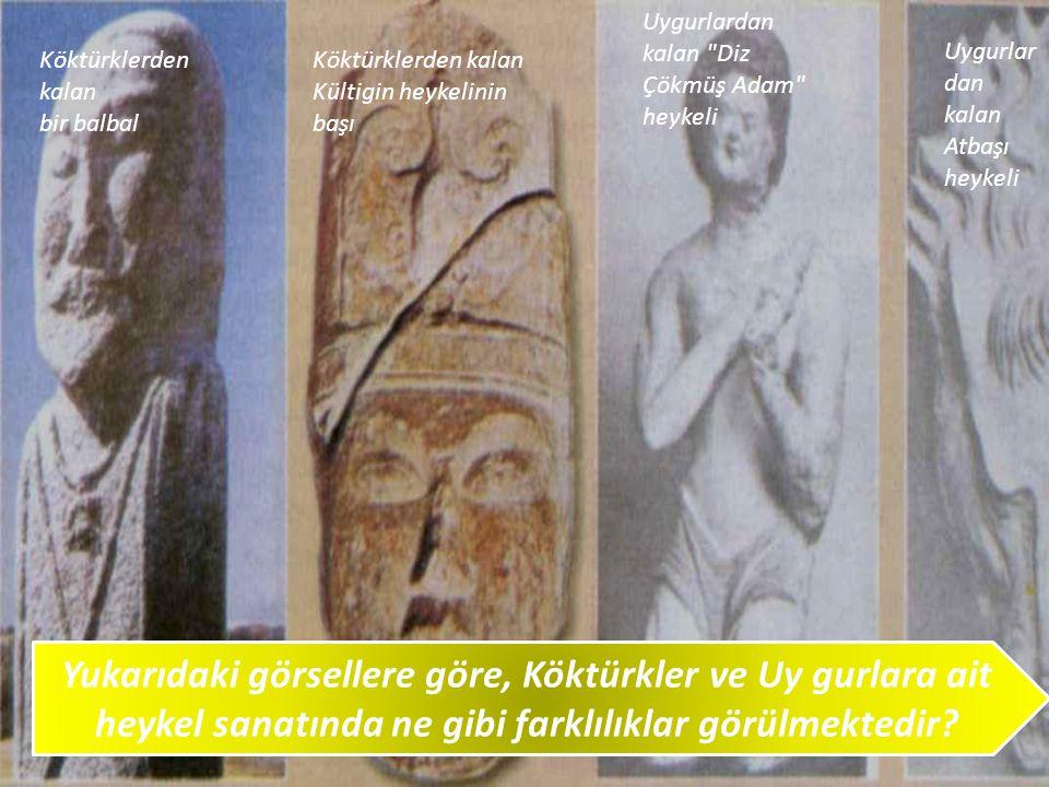 Yukarıdaki görsellere göre, Köktürkler ve Uy gurlara ait
