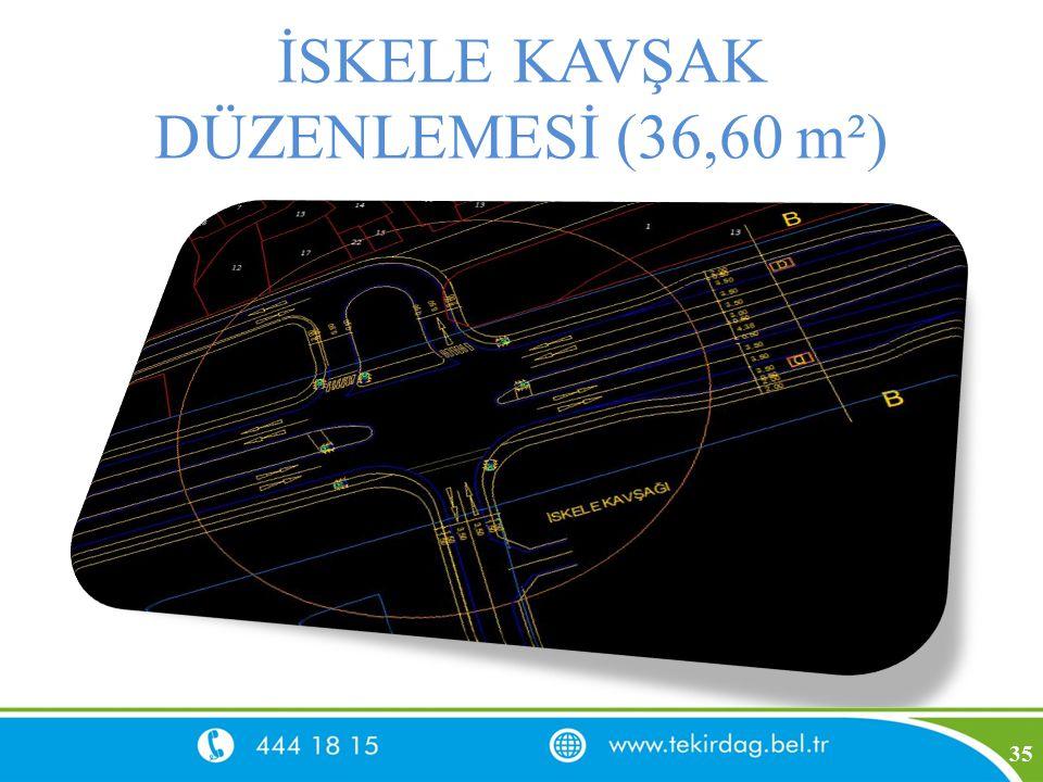 İSKELE KAVŞAK DÜZENLEMESİ (36,60 m²)