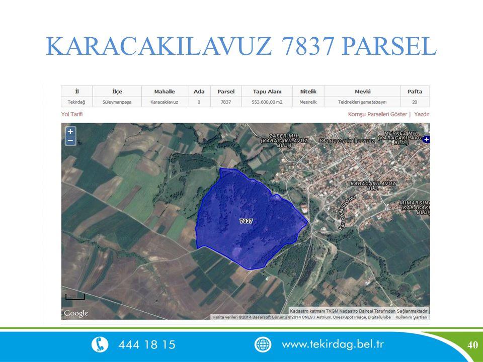 KARACAKILAVUZ 7837 PARSEL