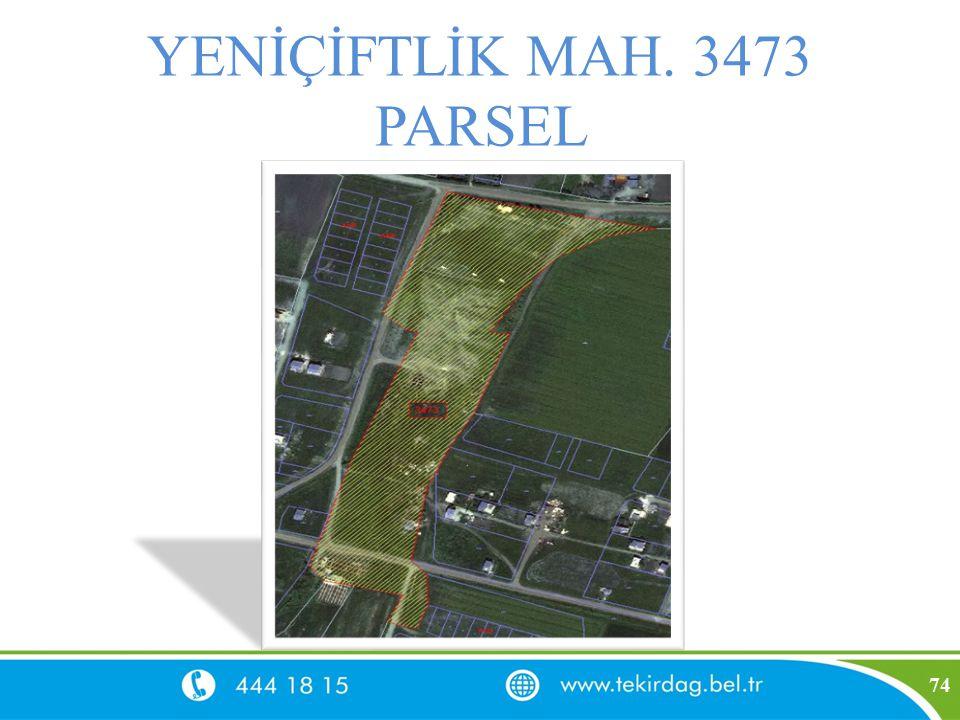 YENİÇİFTLİK MAH. 3473 PARSEL