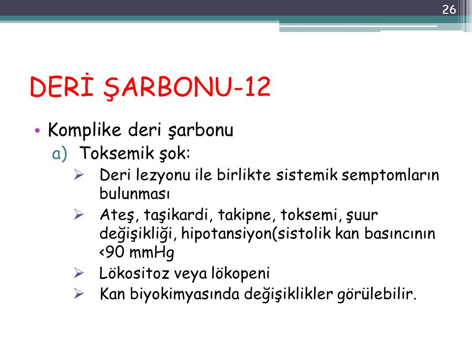 DERİ ŞARBONU-12 Komplike deri şarbonu Toksemik şok: