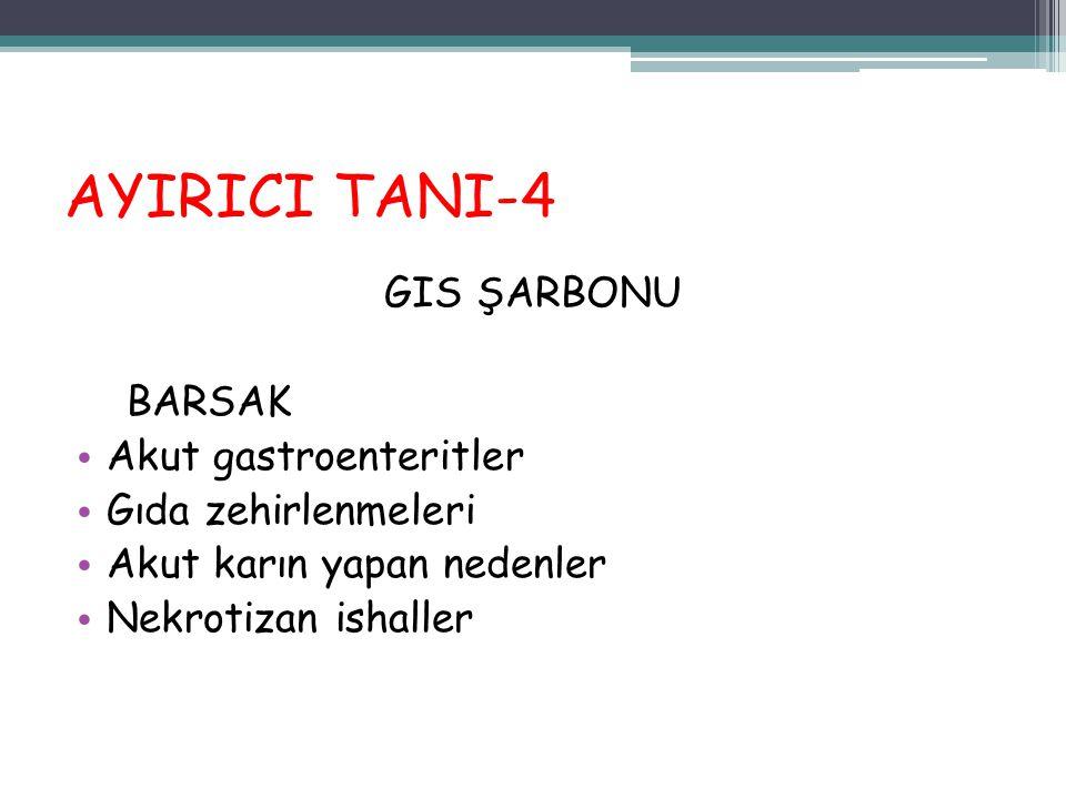 AYIRICI TANI-4 GIS ŞARBONU BARSAK Akut gastroenteritler