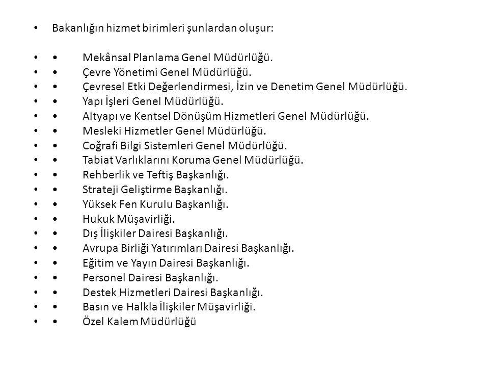 Bakanlığın hizmet birimleri şunlardan oluşur: