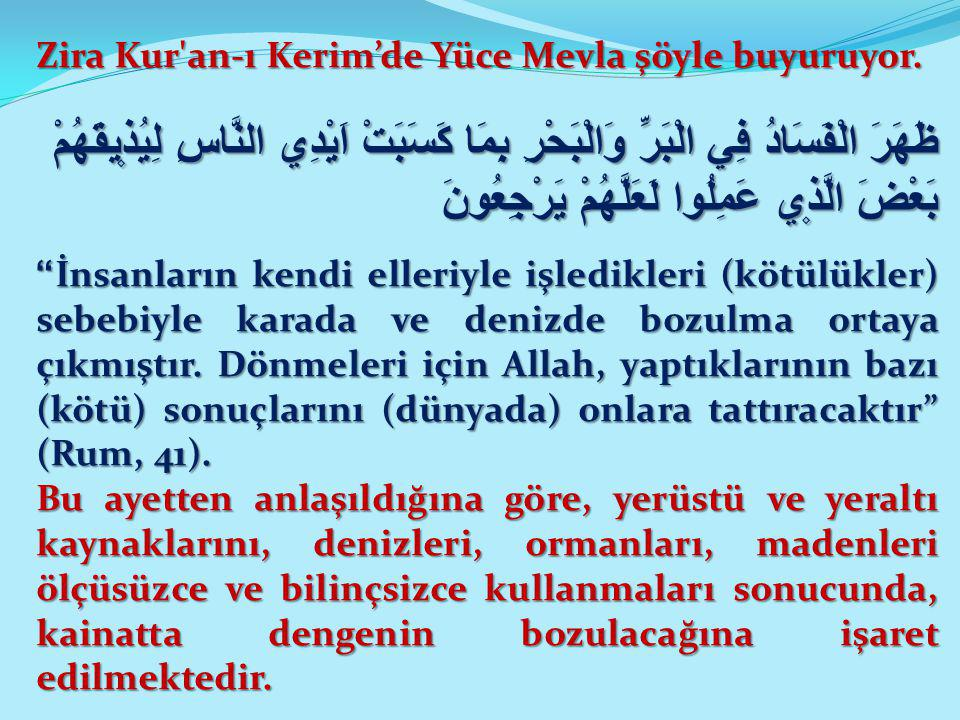Zira Kur an-ı Kerim'de Yüce Mevla şöyle buyuruyor.