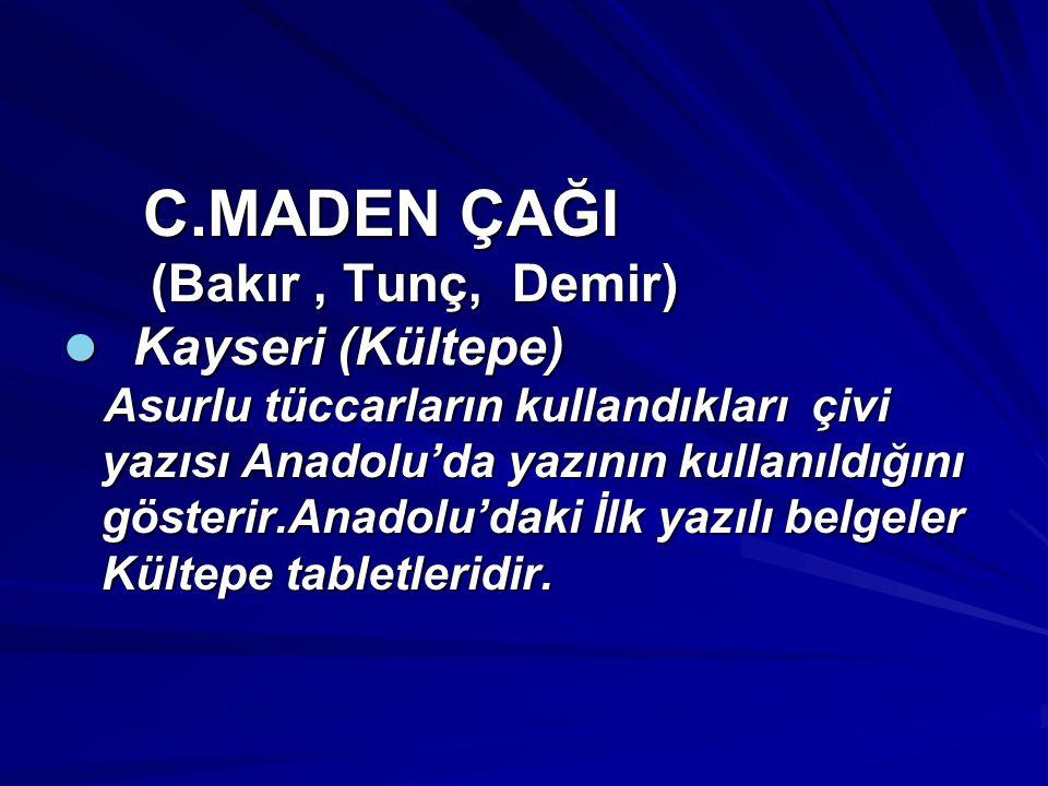 (Bakır , Tunç, Demir) Kayseri (Kültepe)