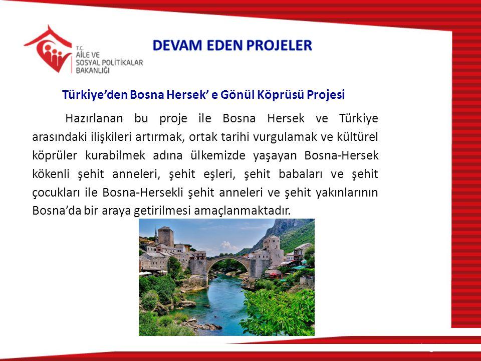 DEVAM EDEN PROJELER Türkiye'den Bosna Hersek' e Gönül Köprüsü Projesi.