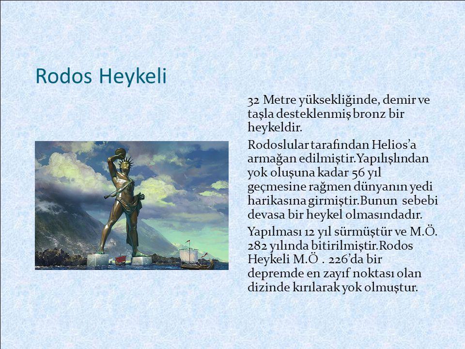 Rodos Heykeli 32 Metre yüksekliğinde, demir ve taşla desteklenmiş bronz bir heykeldir.