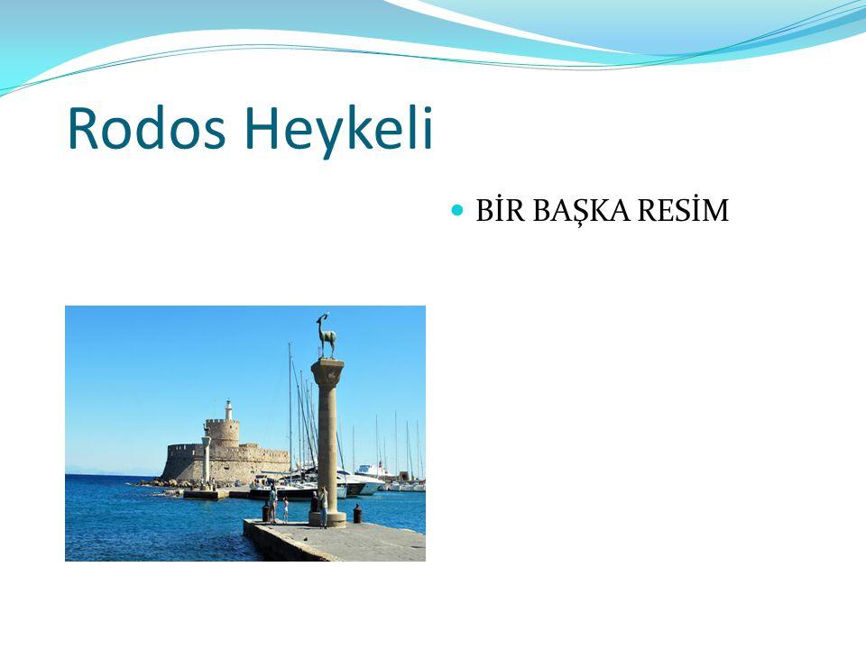Rodos Heykeli BİR BAŞKA RESİM