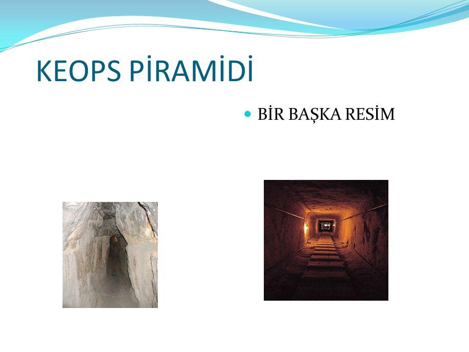 KEOPS PİRAMİDİ BİR BAŞKA RESİM