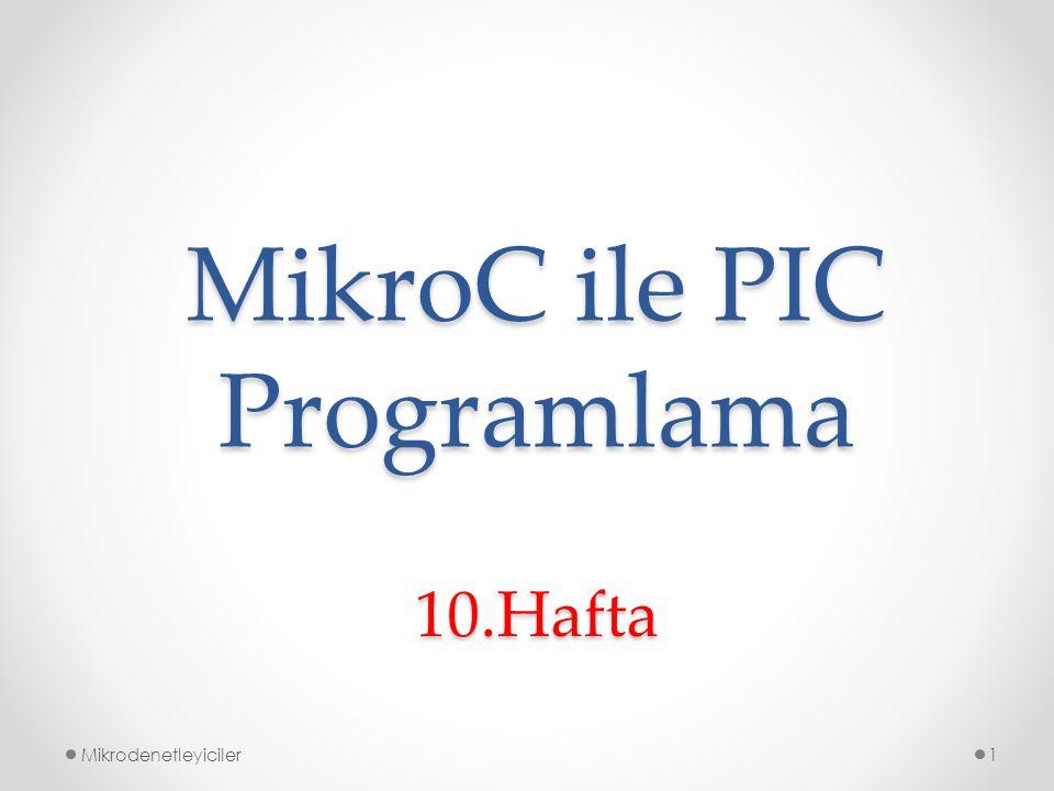 MikroC ile PIC Programlama
