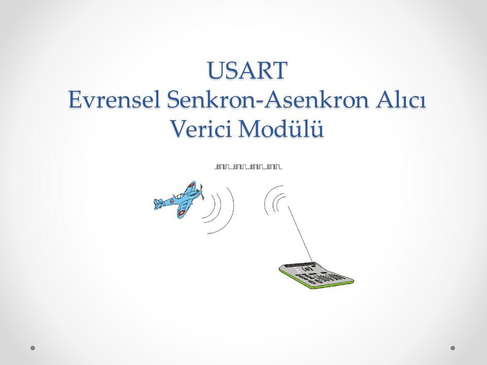 USART Evrensel Senkron-Asenkron Alıcı Verici Modülü