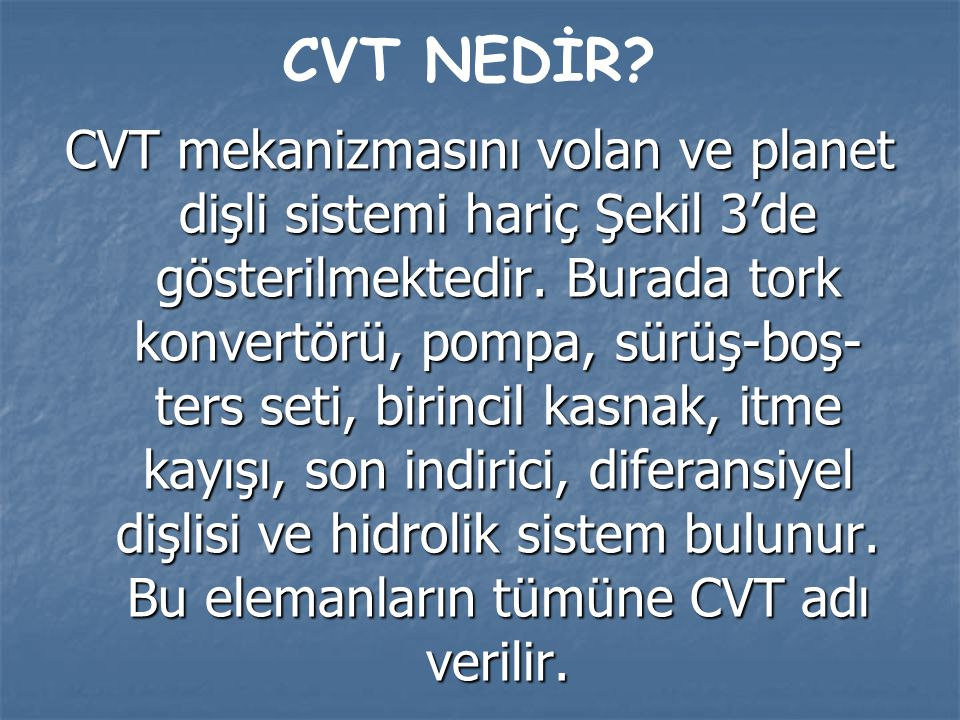 CVT NEDİR