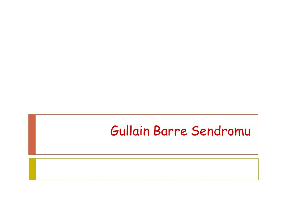Gullain Barre Sendromu