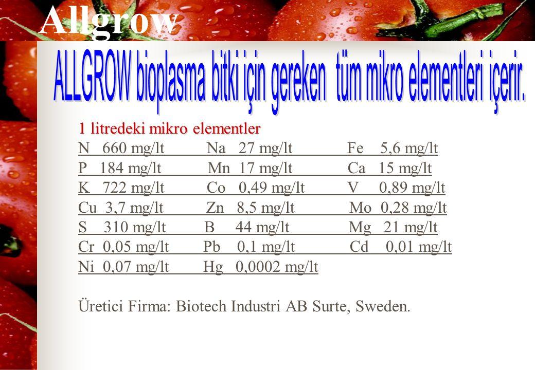 ALLGROW bioplasma bitki için gereken tüm mikro elementleri içerir.