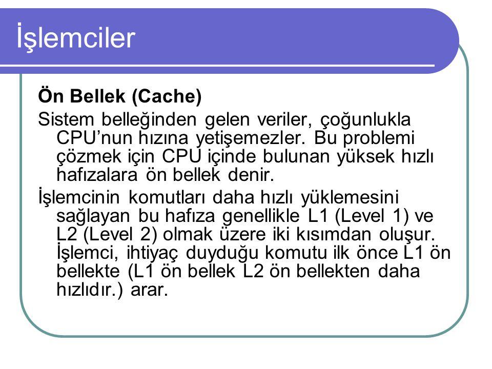 İşlemciler Ön Bellek (Cache)