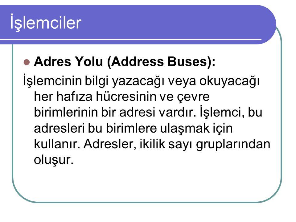 İşlemciler Adres Yolu (Address Buses):