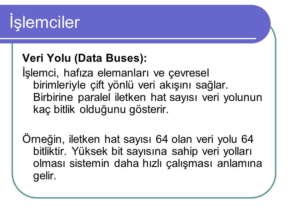 İşlemciler Veri Yolu (Data Buses):