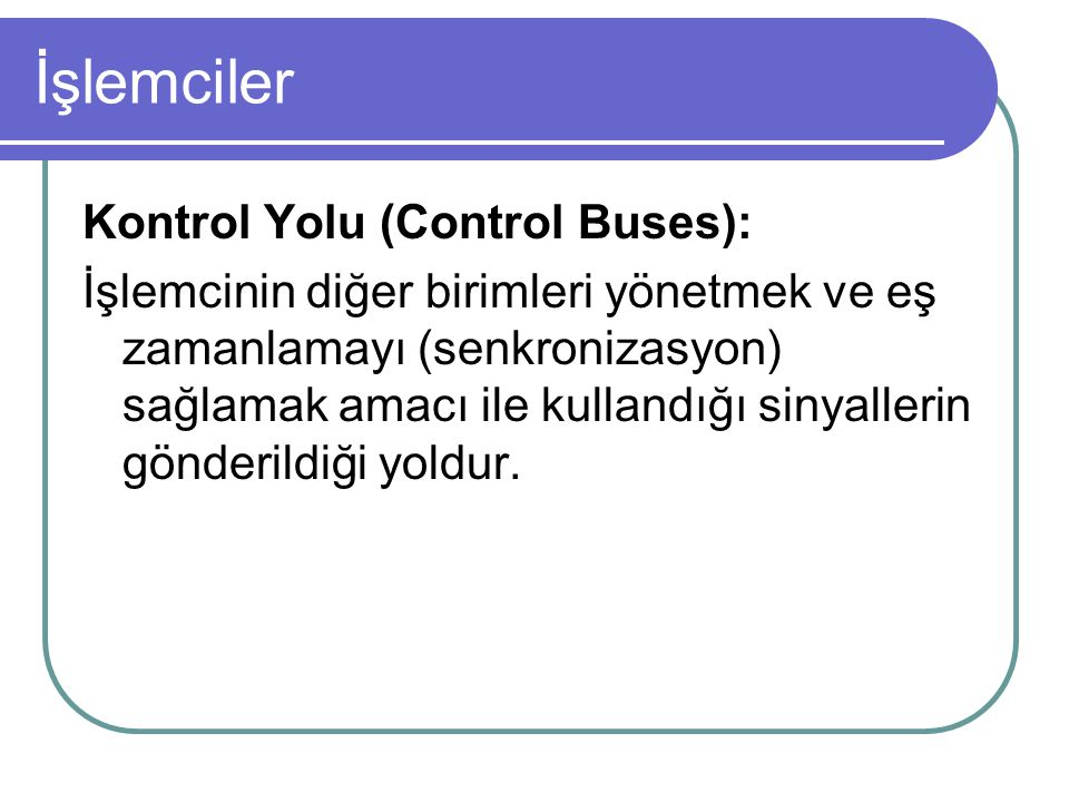 İşlemciler Kontrol Yolu (Control Buses):