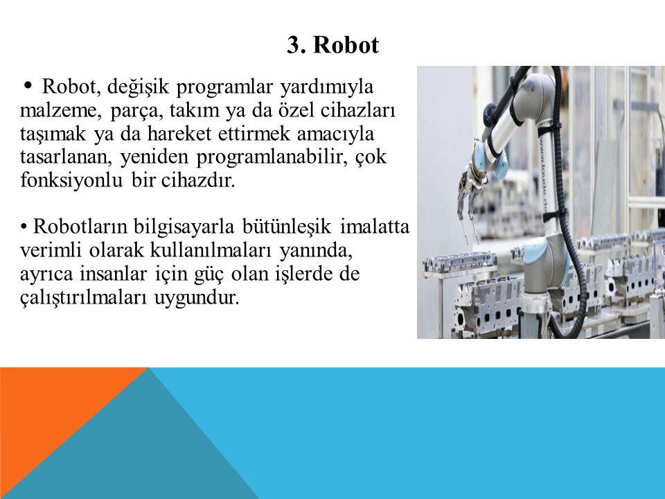 3. Robot • Robot, değişik programlar yardımıyla