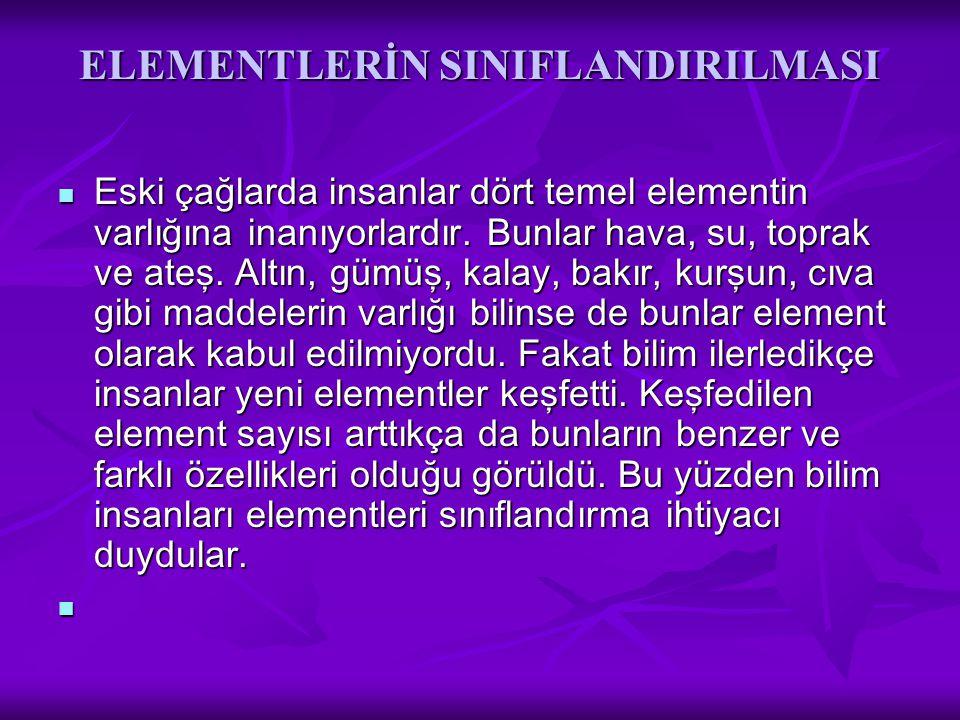 ELEMENTLERİN SINIFLANDIRILMASI