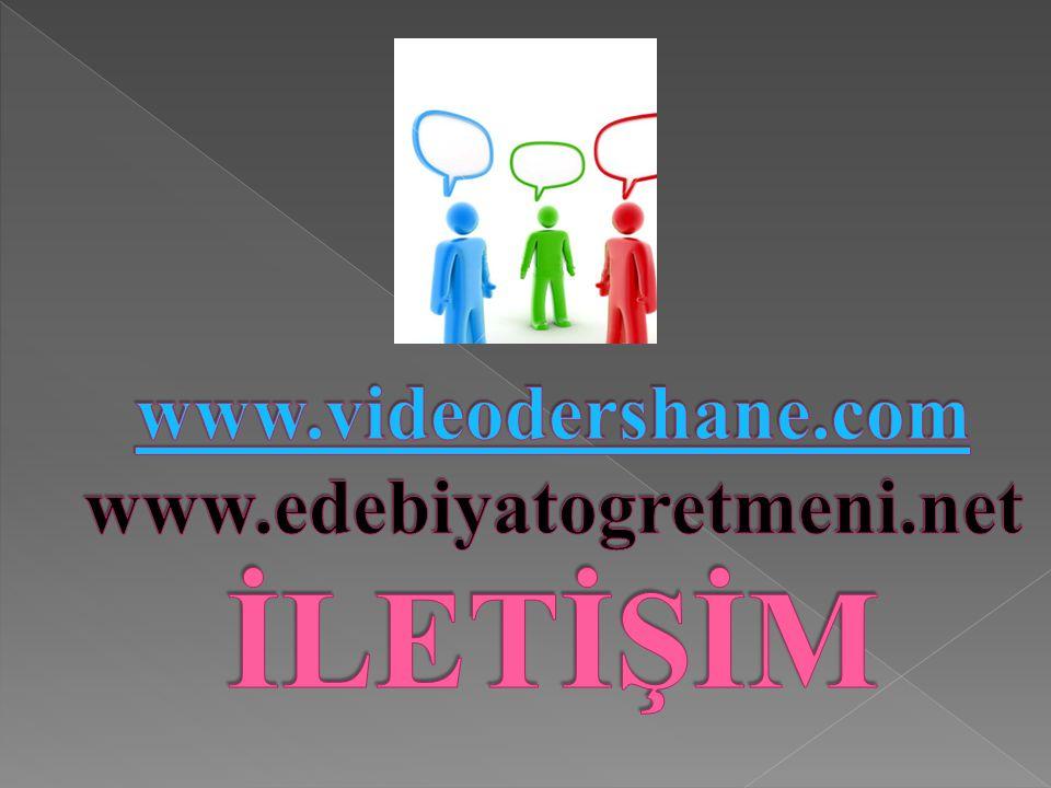 www.videodershane.com www.edebiyatogretmeni.net İLETİŞİM