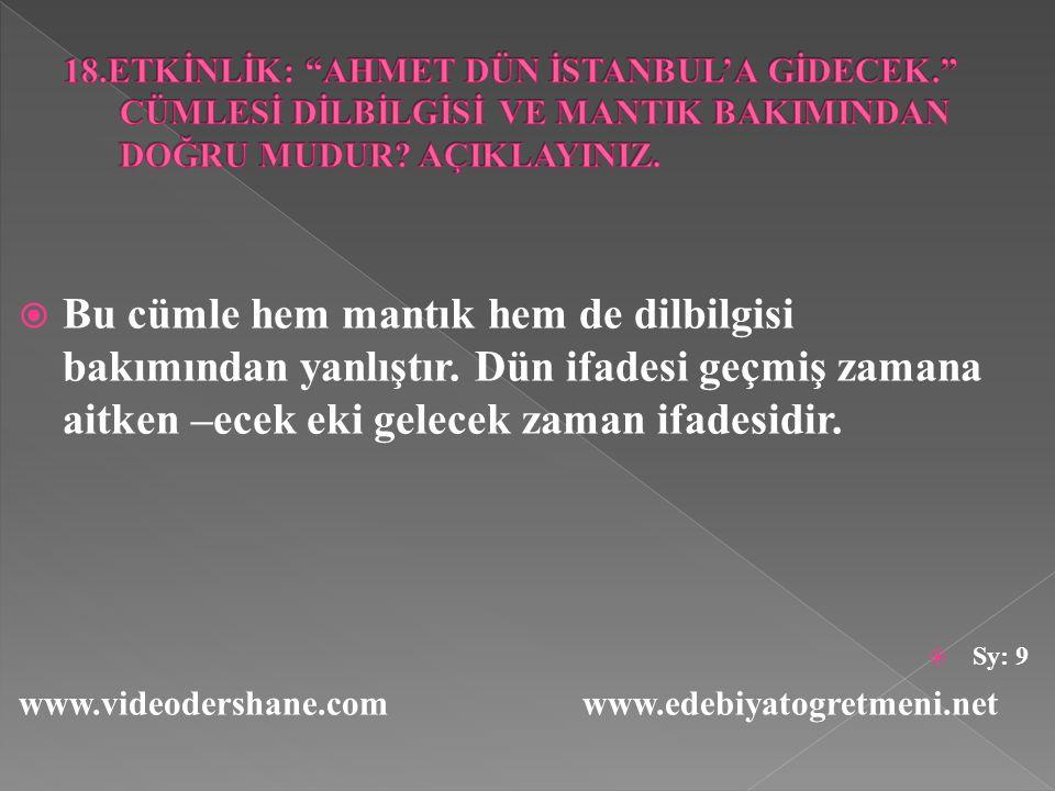 18. ETKİNLİK: AHMET DÜN İSTANBUL'A GİDECEK