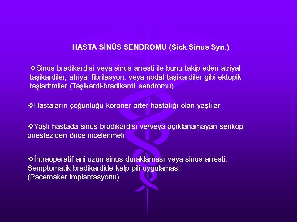 HASTA SİNÜS SENDROMU (Sick Sinus Syn.)
