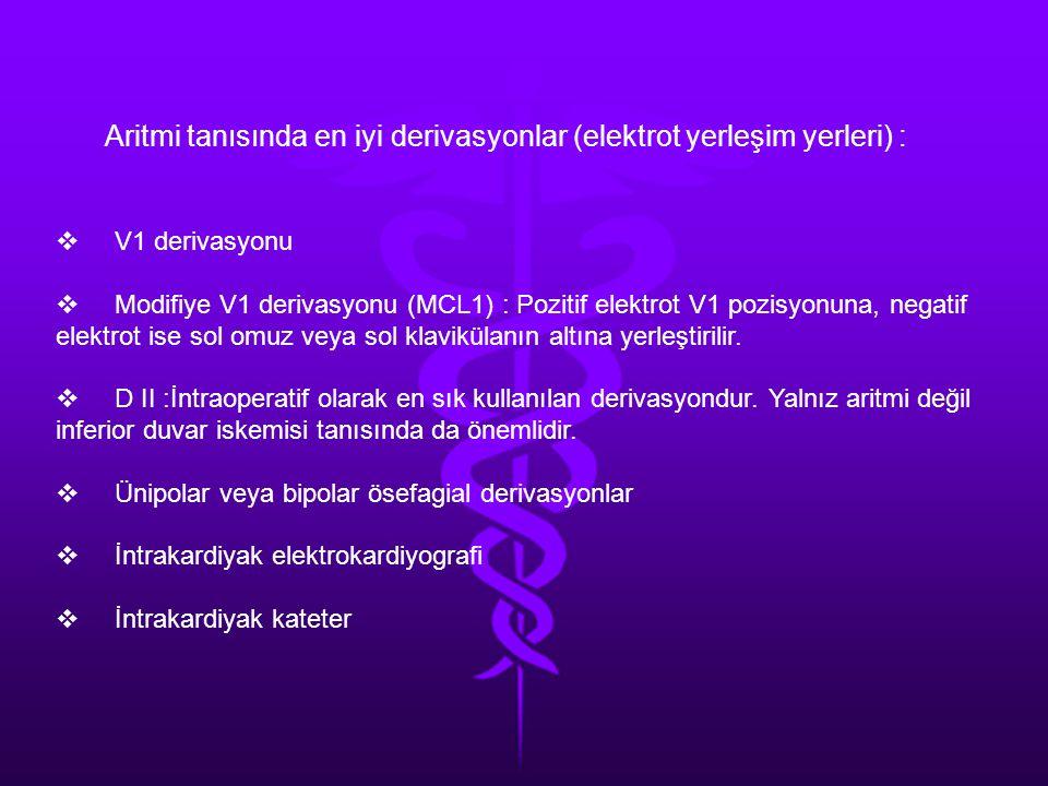 Aritmi tanısında en iyi derivasyonlar (elektrot yerleşim yerleri) :