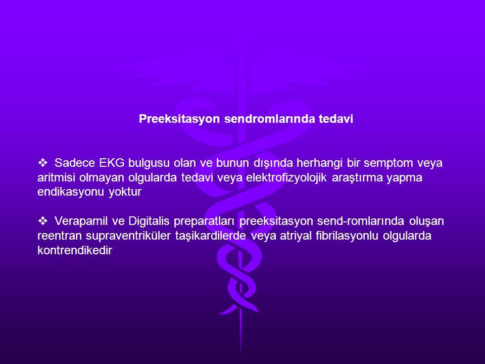 Preeksitasyon sendromlarında tedavi