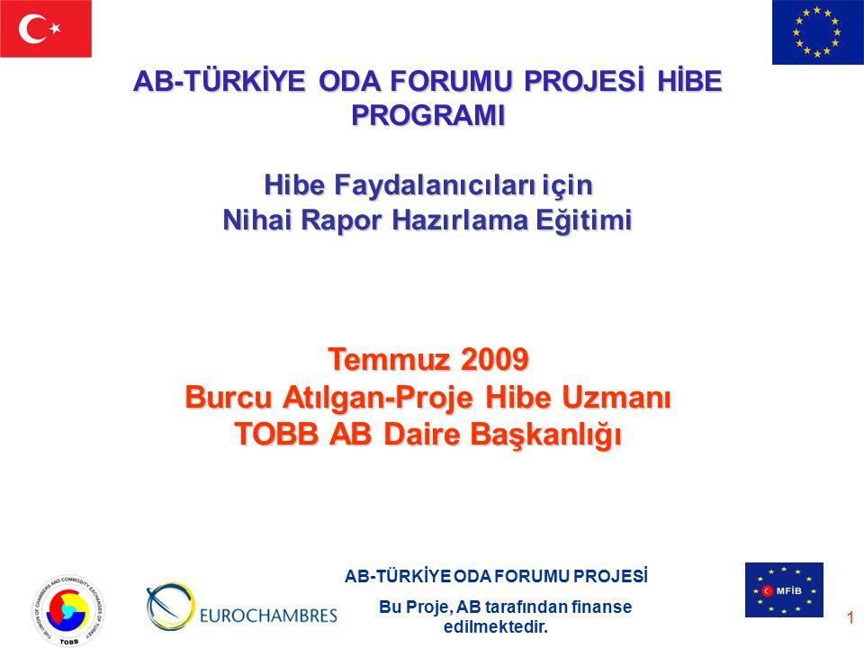 Temmuz 2009 Burcu Atılgan-Proje Hibe Uzmanı TOBB AB Daire Başkanlığı