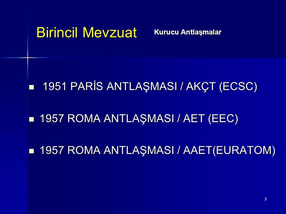 Birincil Mevzuat 1951 PARİS ANTLAŞMASI / AKÇT (ECSC)