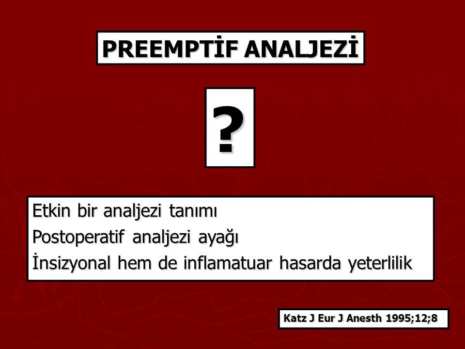 PREEMPTİF ANALJEZİ Etkin bir analjezi tanımı