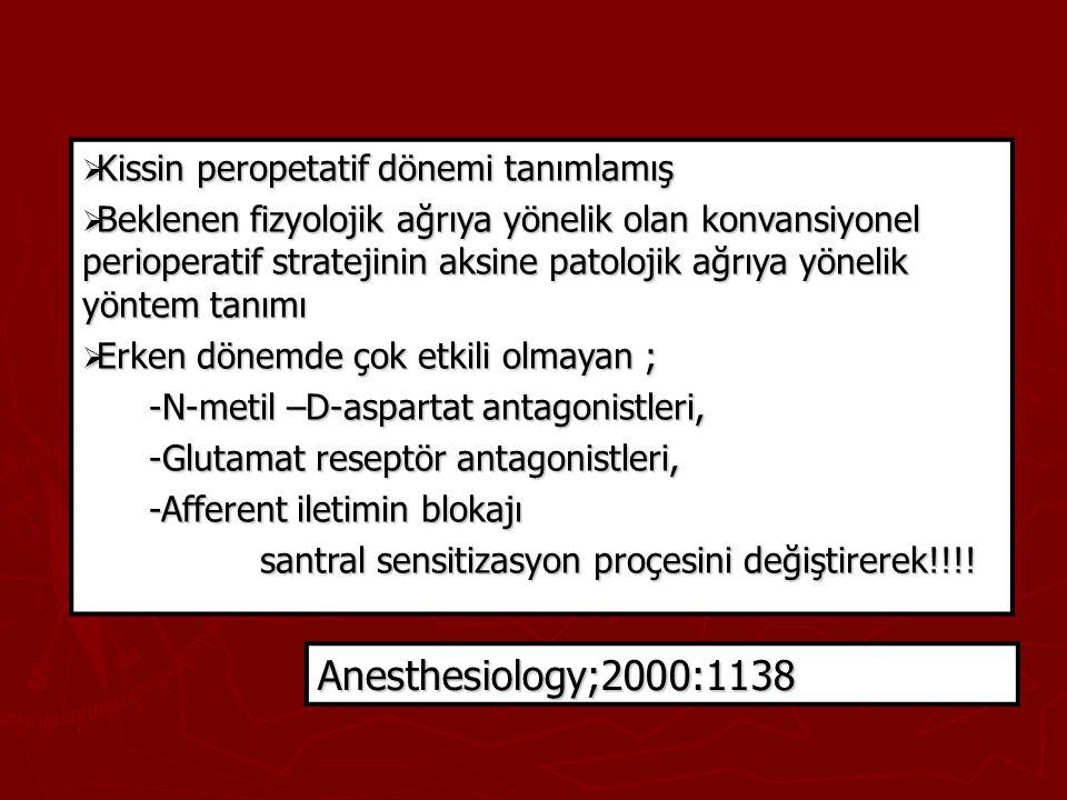 Anesthesiology;2000:1138 Kissin peropetatif dönemi tanımlamış