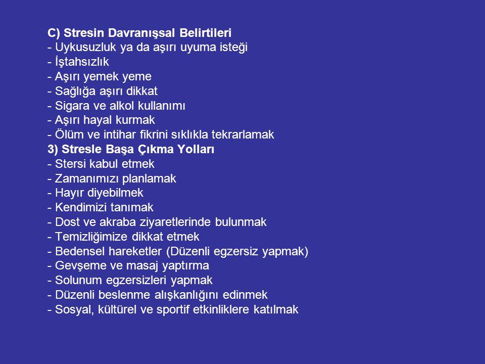 C) Stresin Davranışsal Belirtileri