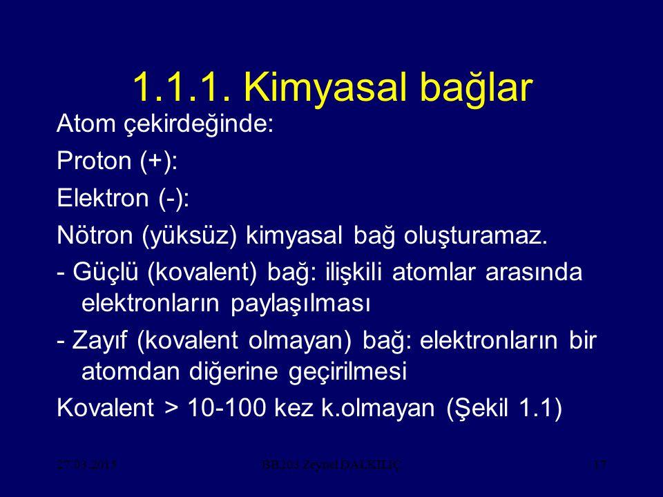 1.1.1. Kimyasal bağlar Atom çekirdeğinde: Proton (+): Elektron (-):
