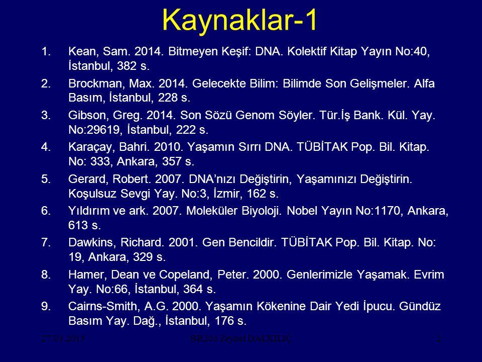 Kaynaklar-1 Kean, Sam. 2014. Bitmeyen Keşif: DNA. Kolektif Kitap Yayın No:40, İstanbul, 382 s.