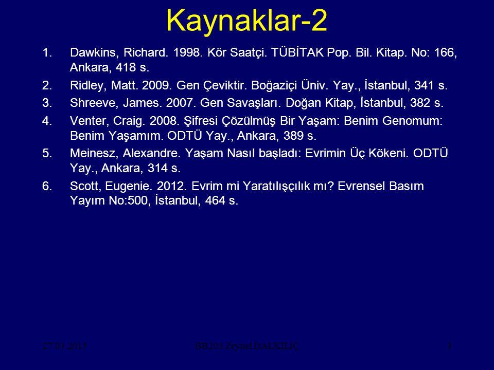 Kaynaklar-2 Dawkins, Richard. 1998. Kör Saatçi. TÜBİTAK Pop. Bil. Kitap. No: 166, Ankara, 418 s.