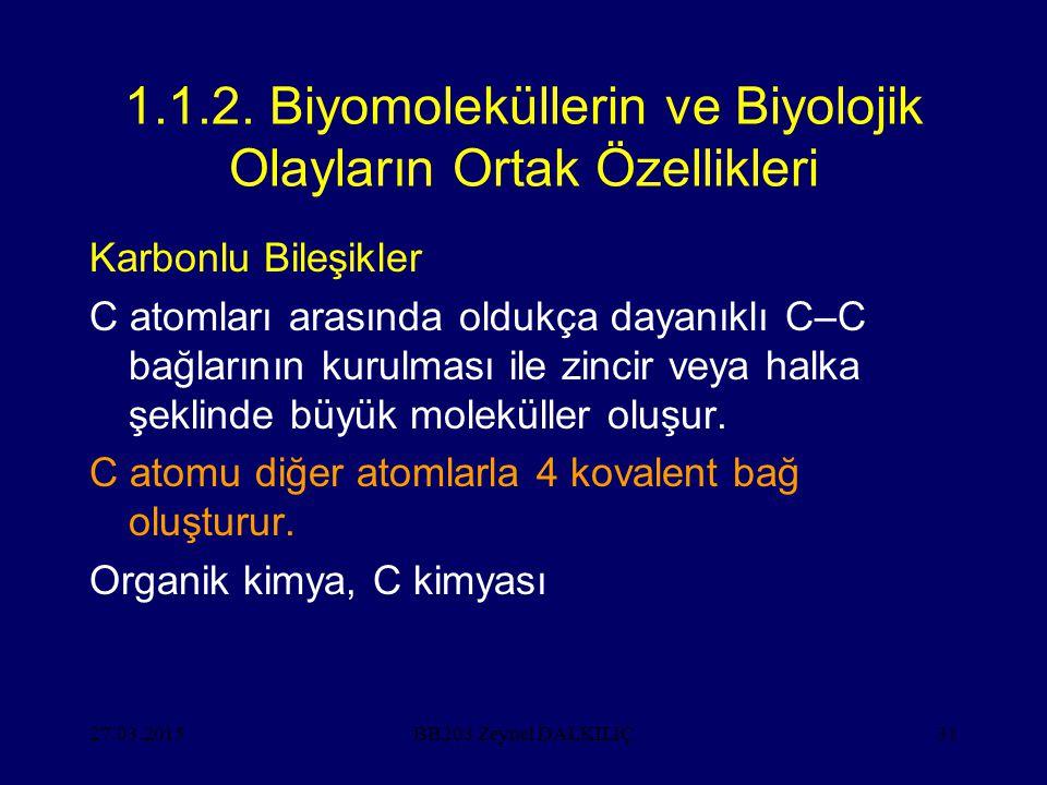 1.1.2. Biyomoleküllerin ve Biyolojik Olayların Ortak Özellikleri
