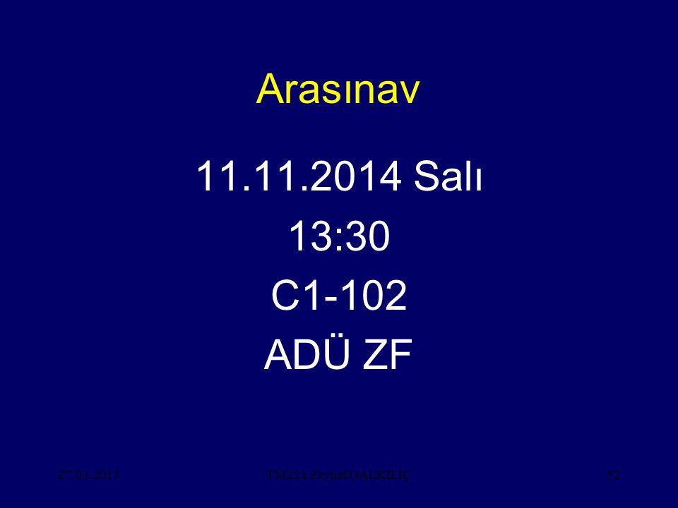 Arasınav 11.11.2014 Salı 13:30 C1-102 ADÜ ZF 08.04.2017