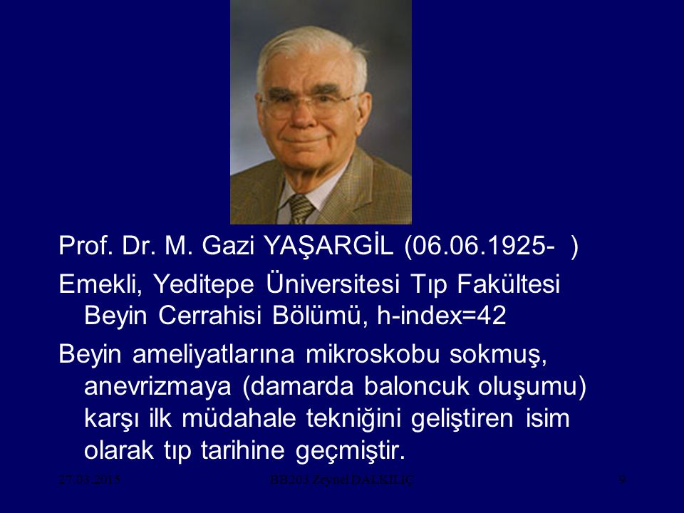 Prof. Dr. M. Gazi YAŞARGİL (06.06.1925- )