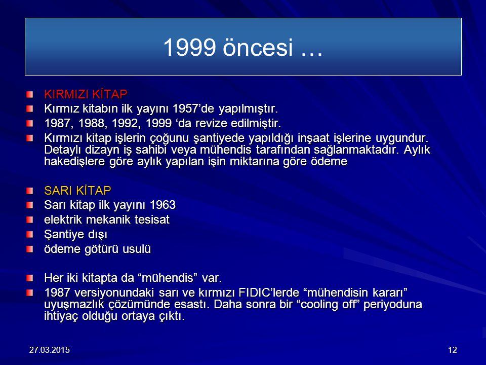 1999 öncesi … KIRMIZI KİTAP. Kırmız kitabın ilk yayını 1957'de yapılmıştır. 1987, 1988, 1992, 1999 'da revize edilmiştir.
